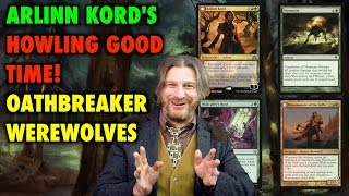 Arlinn Kord's Howling Good Time! An Oathbreaker Werewolf Deck for Magic: The Gathering