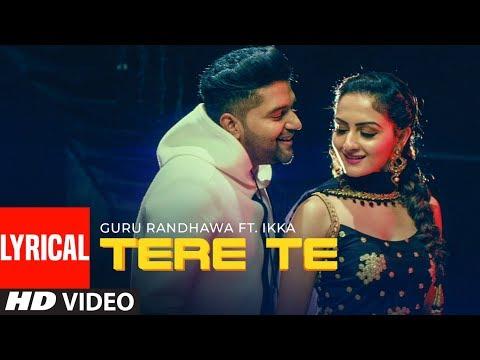 TERE TE Lyrical | Guru Randhawa ft. Ikka | Bhushan Kumar | Zaara Y | Director Gifty | Vee Abhijit V