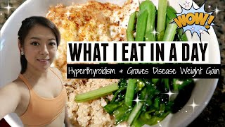 WHAT I EAT IN A DAY TO LOSE WEIGHT | HYPERTHYROIDISM & GRAVES DISEASE WEIGHT GAIN
