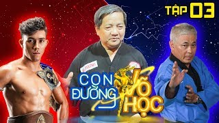 THE PATH OF MARTIAL ARTS| #3 FULL |Boxer Duy Nhat sees martial art instructor Ho Tuong in person