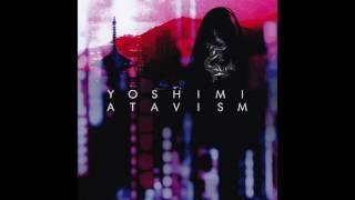 Yoshimi : Atavism