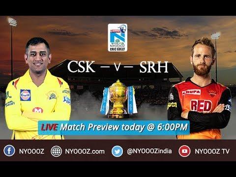 IPL 2018 Final Chennai vs Hyderabad Live Match Show | CSK vs SRH Live Match Preview