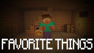 """""""My Favorite Things"""" - a Minecraft Music Video"""