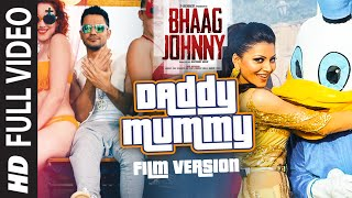 Daddy Mummy (Film Version) FULL VIDEO Song | Bhaag Johnny | T-Series