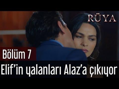 Rüya 7. Bölüm - Elif'in Yalanları Alaz'a Çıkıyor