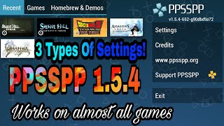Settings For PPSSPP 1.5.4. (Read Description)