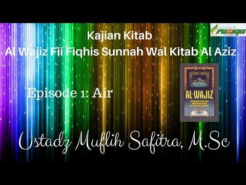 Ustadz Muflih Safitra - Al Wajiz Fiqih 01 - Air