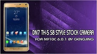 DN7 THR-5 STOCK CAMERA S8 STYLE ROM 6.0.1 FOR N910C