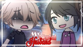 [ My Cold Husband ] Ep.8 [] GachaLife Series [] GLMM / GLS [] Original