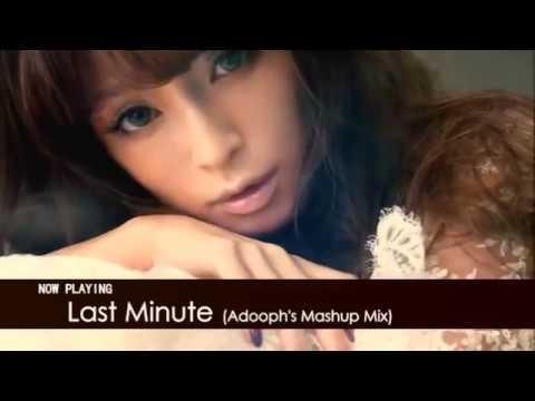 浜崎あゆみ A ONE - Last Minute (Adooph's Mashup Mix) ~Just The Beginning~