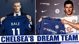 Chelsea DREAM Team Lineup 2018-19 With Potential TRANSFERS ft Bale Lewandowski Higuain Asensio