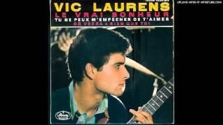 Vic Laurens - Tu ne peux m'empêcher de t'aimer