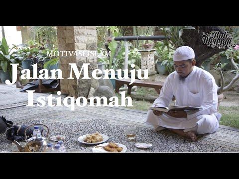 Motivasi Islam - Jalan Menuju Istiqomah - Ustadz Ainurrofiq, Lc.