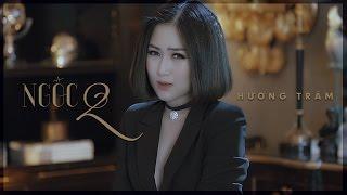 Hương Tràm - Ngốc 2 (Hãy Để Em Quên) (Official MV)