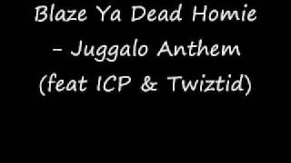 Watch Blaze Ya Dead Homie Juggalo Anthem video