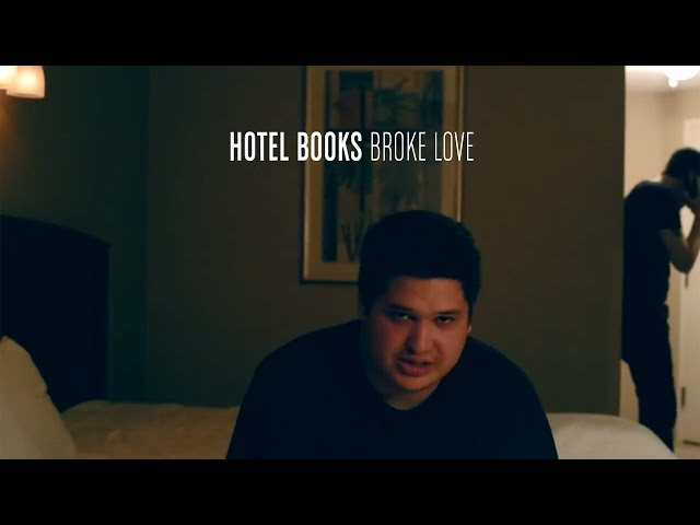 Hotel Books - Broke Love (Official Music Video)