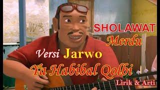 NISSA SABYAN YA HABIBAL QOLBI VERSI JARWO LIRIK   Sholawat Merdu Nissa Sabyan Ya Habibal Qolbi lirik