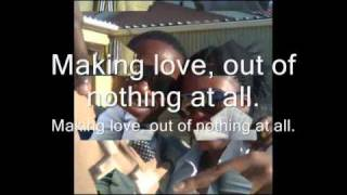 Making love out of nothing at all..wmv
