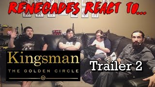 Renegades React to... Kingsman: The Golden Circle Trailer 2