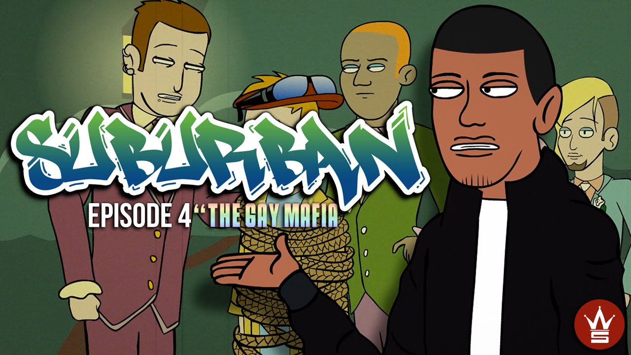 "WSHH Presents ""Suburban"" Episode 4! ""The Gay Mafia"""