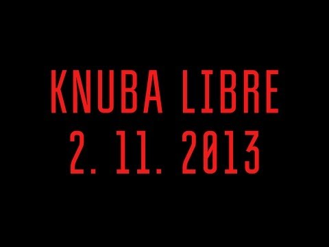 KNUBA LIBRE 2.11.13 Official Promo Movie