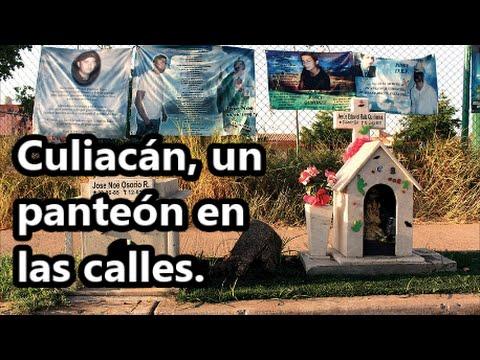 El panteón en que se han convertido las calles de Culiacán, Sinaloa
