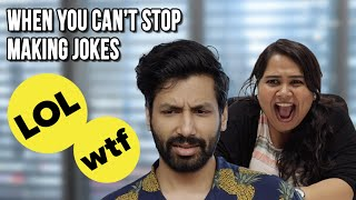 When You Just Can't Stop Making Jokes | Ft. Kanan, Kaneez, Urooj & Sumukhi | BuzzFeed India