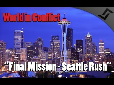 World in Conflict - Final (20th) Mission - Seattle Rush - USA