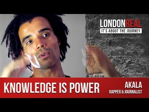 Akala - Knowledge is Power | London Real