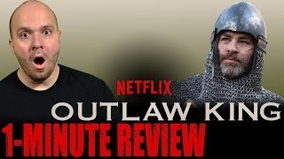 OUTLAW KING (2018) - Netflix Original Movie - One Minute Movie Review