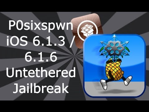 NEW P0sixspwn Untethered iOS 6.1.3 / 6.1.6 Jailbreak iPhone 4. 3GS & iPod Touch 4
