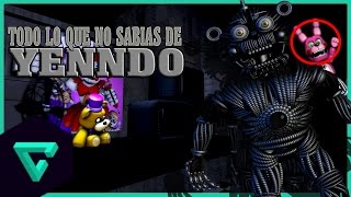 TODO LO QUE NO SABIAS DE YENNDO | FIVE NIGHTS AT FREDDY
