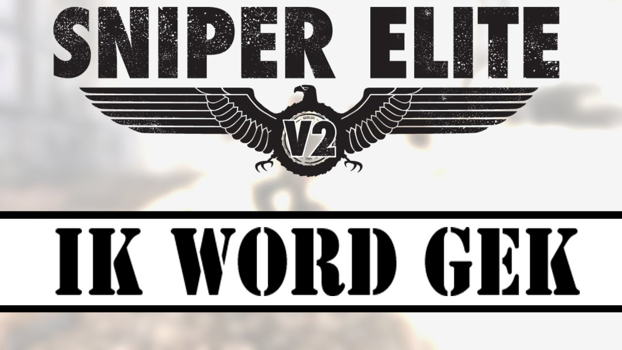 Word Elite Sniper Elite v2 ik Word Gek