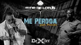 Dexter - Me Perdoa - Part. Péricles (Oficial)