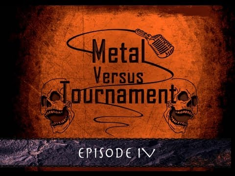 Metal Versus Tournament : Episode 4 (pilote)
