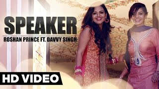 Roshan Prince - Speaker Ft. Davvy Singh | Official Music Video | Yellow Music