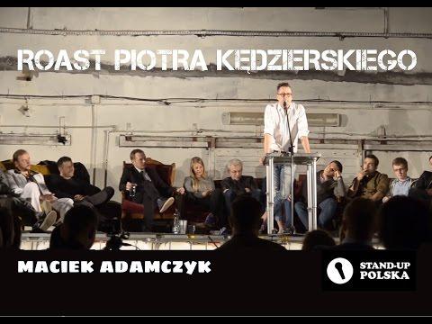 Maciek Adamczyk - Roast Piotra Kędzierskiego (III Urodziny Stand-up Polska )