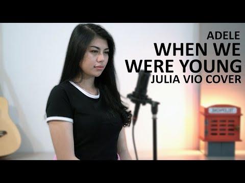 Download WHEN WE WERE YOUNG - ADELE  JULIA VIO COVER &   Mp4 baru