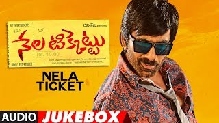 Nela Ticket Jukebox || Nela Ticket Songs || Ravi Teja, Malvika, Jagapathi Babu | Telugu Songs 2018