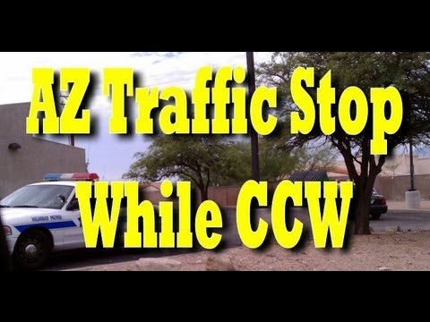 AZ Traffic Stop, Carrying a Gun CCW (Concealed)