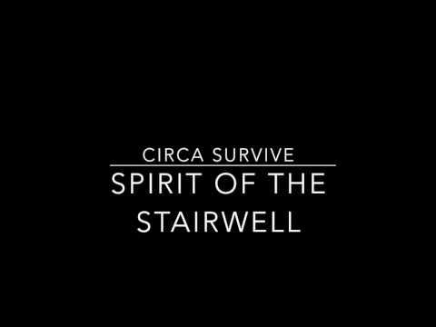 Circa Survive - Spirit Of The Stairwell