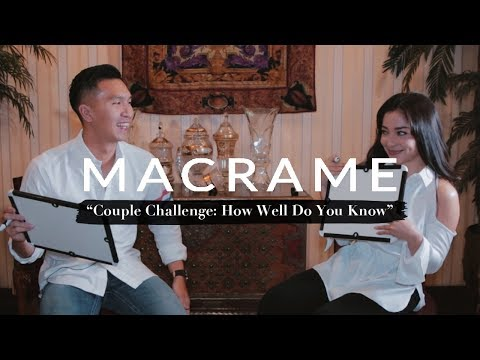 """""""How Well Do You Know"""" Couple Challenge - Nikita Willy And Indra Priawan   MACRAME"""