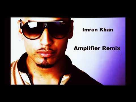 Imran khan remix song | amplifier | 2018