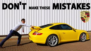 7 Mistakes Porsche Owners are making - and HOW TO AVOID THEM