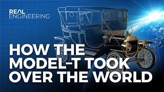 How The Ford Model T Took Over The World
