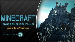 "Minecraft: Castelo dos Pulos ..Ft ThePedron ""EP #03"""