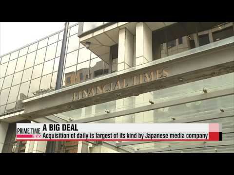 Japan′s Nikkei acquires Financial Times   일본 니케 파이넨셜 타임즈 구입