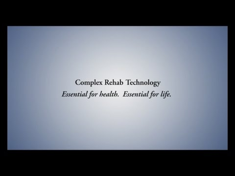 Complex Rehab Technology  Essential for health Essential for life.