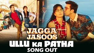 download lagu Jagga Jasoos का गाना Ullu Ka Pattha हुआ रिलीज़ gratis