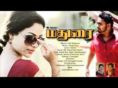 Uk 2 Madurai - Madurai Official Video - Mc Jeeva Feat Shalini - Sanje Siva  Xavier video
